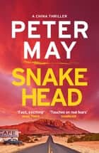 Snakehead - The heart-stopping China series travels to America (China Thriller 4) ebook by Peter May