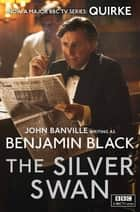 The Silver Swan - Quirke Mysteries Book 2 eBook by Benjamin Black