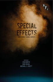Special Effects - New Histories, Theories, Contexts ebook by Dan North,Bob Rehak,Michael Duffy