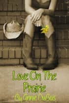 Love on the Prairie ebook by Annie DuBois