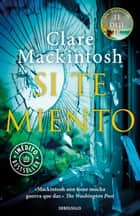Si te miento ebook by Clare Mackintosh