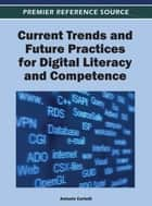 Current Trends and Future Practices for Digital Literacy and Competence ebook by Antonio Cartelli