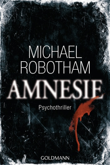 Amnesie - Psychothriller eBook by Michael Robotham