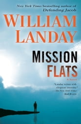 Mission Flats - A Novel ebook by William Landay