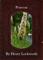 Poaceae ebook by Henry Lockworth,Lucy Mcgreggor,John Hawk