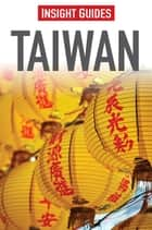 Insight Guides: Taiwan ebook by Insight Guides