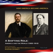 A Shifting Role: America and the World (1900-1912) ebook by Victor South
