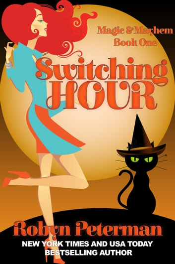 Switching Hour - Magic and Mayhem, #1 ebook by Robyn Peterman