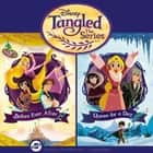Tangled: The Series - Before Ever After & Queen for a Day audiobook by Disney Press