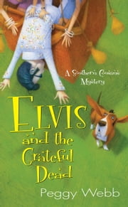 Elvis and the Grateful Dead ebook by Peggy Webb