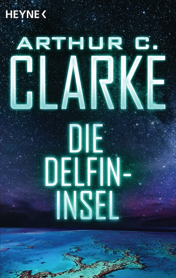 Die Delfininsel - Roman ebook by Arthur C. Clarke