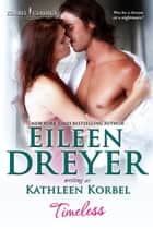 Timeless - Wounded Heroes Collection, #3 ebook by Eileen Dreyer, Kathleen Korbel