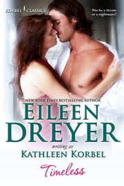 Timeless - Korbel Classics, #3 ebook by Eileen Dreyer, Kathleen Korbel