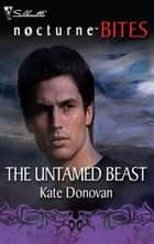 The Untamed Beast ebook by Kate Donovan