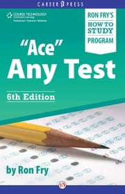 """Ace"" Any Test - Sixth Edition ebook by Ron Fry"