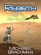 Rebirth - Book 1 of The Rome's Revolution Saga ebook by Michael Brachman