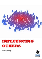 Influencing Others ebook by Jill Stamp
