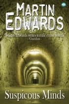 Suspicious Minds ebook by Martin Edwards