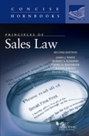 Principles of Sales Law ebook by James White, Robert Summers, Daniel Barnhizer,...