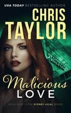 Malicious Love ebook by Chris Taylor
