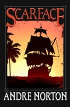 Scarface ebook by Andre Norton