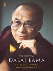 The Essential Dalai Lama - His Important Teachings ebook by Rajiv Mehrotra
