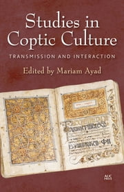 Studies in Coptic Culture - Transmission and Interaction ebook by