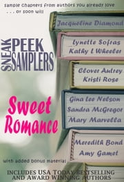 Sneak Peek Samplers: Sweet Romance ebook by Clover Autrey, Jacqueline Diamond, Lynette Sofras,...