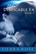 My Despicable Ex - The Ashly Roberts Saga, #2 ebook by