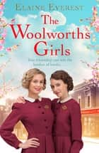 The Woolworths Girls: The Woolworths Girls Book 1 ebook by Elaine Everest