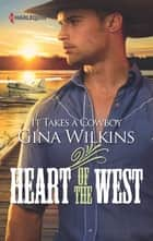It Takes a Cowboy (Mills & Boon M&B) (Heart of the West, Book 9) eBook by Gina Wilkins