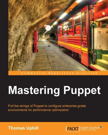 Mastering Puppet ebook by Thomas Uphill