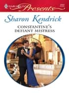 Constantine's Defiant Mistress ebook by Sharon Kendrick