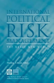 International Political Risk Management: The Brave New World ebook by Moran, Theodore H.