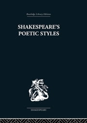 Shakespeare's Poetic Styles - Verse into Drama ebook by John Baxter