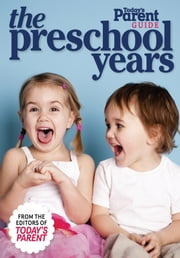 The Preschool Years - Today's Parent Guide ebook by Today's Parent