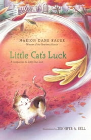Little Cat's Luck ebook by Marion  Dane Bauer,Jennifer A. Bell