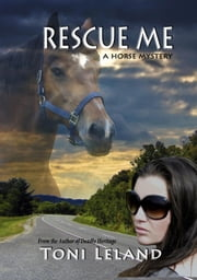 Rescue Me -A Horse Mystery ebook by Toni Leland