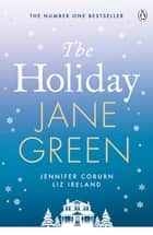 The Holiday ebook by Jane Green, Jennifer Coburn, Liz Ireland