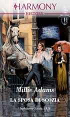La sposa di Scozia - Harmony History eBook by Millie Adams