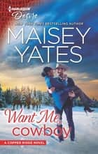 Want Me, Cowboy - A Western Workplace Romance ebook by Maisey Yates