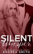 Silent Whisper ebook by Andrea Smith