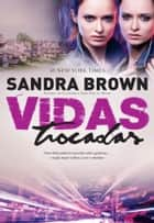 Vidas Trocadas ebook by Sandra Brown