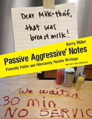 Passive Aggressive Notes ebook by Kerry Miller
