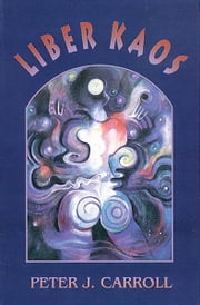 Liber Kaos ebook by Peter J. Carroll