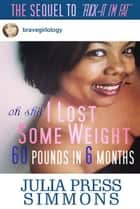 Oh Shit, I lost Some Weight ebook by Julia Press Simmons