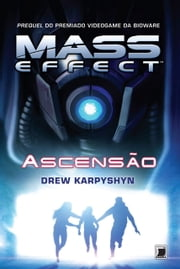 Ascensão - Mass Effect - vol. 2 ebook by Drew Karpyshyn