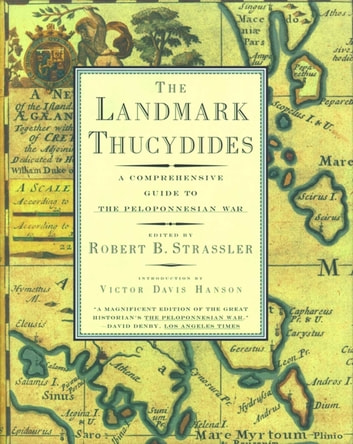 The Landmark Thucydides - A Comprehensive Guide to the Peloponnesian War ebook by