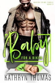 Baby for a Biker - Marino Crime Family, #2 ebook by Kathryn Thomas