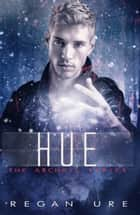 Hue ebook by Regan Ure